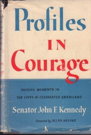 Profiles in Courage John F Kennedy